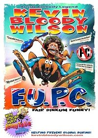 Politically Incorrect Funnyman Kevin Bloody Wilson Announces F.U.P.C Tour 2019