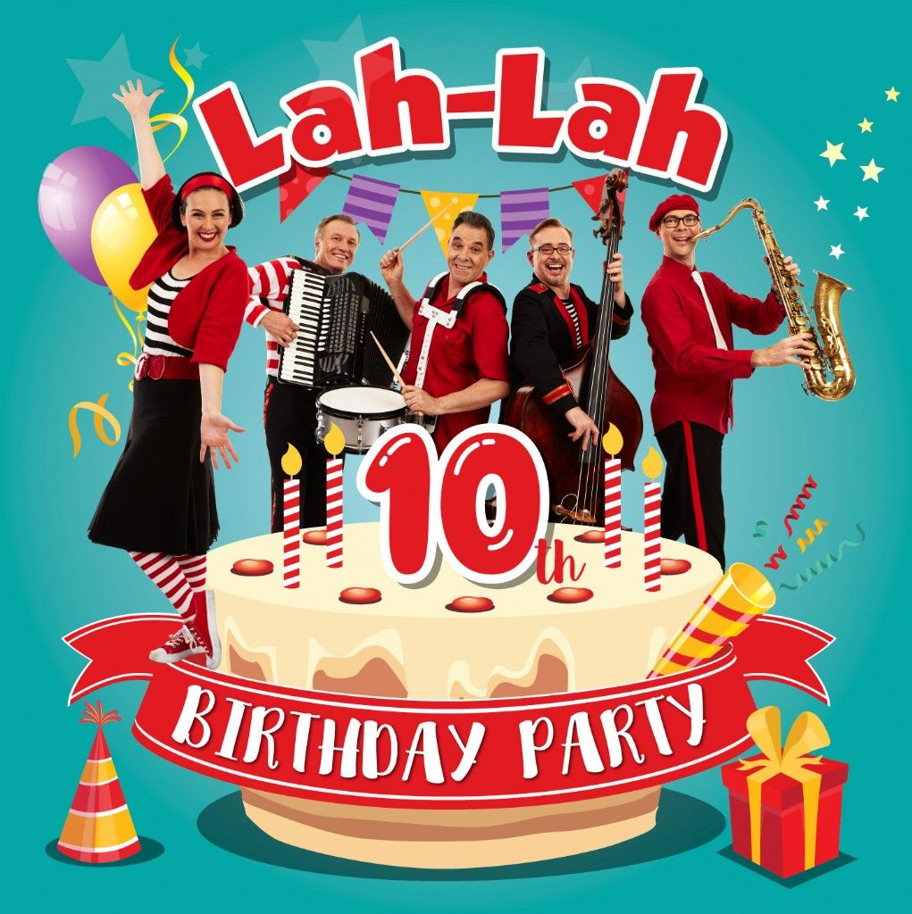Come and Celebrate Lah-Lah's 10th Birthday at The Joan!